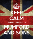 KEEP CALM AND LISTEN TO MUMFORD AND SONS - Personalised Poster large