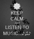 KEEP CALM AND LISTEN TO MUSIC...♪♫♪ - Personalised Poster large