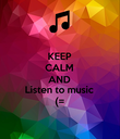 KEEP CALM AND Listen to music (= - Personalised Poster large