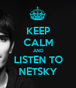 KEEP CALM AND LISTEN TO NETSKY - Personalised Poster large