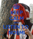 KEEP CALM AND LISTEN TO  NOEMI - Personalised Poster large