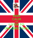 KEEP CALM AND LISTEN TO ONE DIRECTION:) - Personalised Poster large