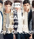 KEEP CALM AND Listen to  One Direction! - Personalised Poster large