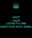 KEEP CALM AND LISTEN TO ONE DIRECTION WITH ANNA - Personalised Poster large