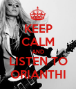 KEEP CALM AND LISTEN TO ORIANTHI - Personalised Poster large
