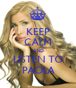 KEEP CALM AND LISTEN TO PAOLA - Personalised Poster large
