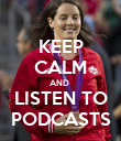 KEEP CALM AND  LISTEN TO PODCASTS - Personalised Poster large