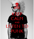 KEEP CALM AND LISTEN TO PUNK - Personalised Poster large