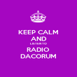 KEEP CALM AND LISTEN TO RADIO  DACORUM - Personalised Poster large