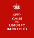 KEEP  CALM AND  LISTEN TO RADIO DEPT - Personalised Poster large