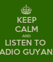 KEEP CALM AND LISTEN TO  RADIO GUYANA - Personalised Poster large