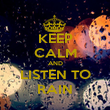 KEEP CALM AND LISTEN TO RAIN - Personalised Poster large