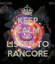 KEEP CALM AND LISTEN TO RANCORE - Personalised Poster large
