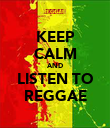 KEEP CALM AND LISTEN TO REGGAE - Personalised Poster large