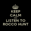 KEEP CALM AND LISTEN TO ROCCO HUNT - Personalised Poster large