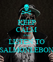 KEEP CALM AND LISTEN TO SALMONLEBON - Personalised Poster large