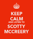 KEEP CALM AND LISTEN TO SCOTTY MCCREERY - Personalised Poster large