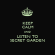 KEEP CALM AND LISTEN TO SECRET GARDEN - Personalised Poster large