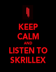 KEEP CALM AND LISTEN TO SKRILLEX - Personalised Poster large