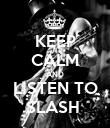 KEEP CALM AND LISTEN TO SLASH  - Personalised Poster large