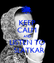 KEEP CALM AND LISTEN TO   SLATKAR - Personalised Poster large