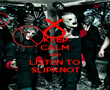 KEEP CALM AND LISTEN TO SLIPKNOT - Personalised Poster large