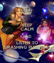 KEEP CALM AND LISTEN TO SMASHING PUMPKINS - Personalised Poster large