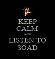 KEEP CALM AND LISTEN TO SOAD - Personalised Poster large