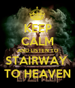 KEEP CALM AND LISTEN TO STAIRWAY  TO HEAVEN - Personalised Poster large