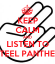 KEEP CALM AND LISTEN TO STEEL PANTHER - Personalised Poster large