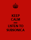 KEEP CALM AND LISTEN TO SUBSONICA - Personalised Poster large