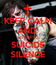 KEEP CALM AND  LISTEN TO SUICIDE SILENCE - Personalised Poster large