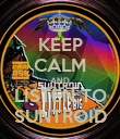 KEEP CALM AND LISTEN TO SUNTROID - Personalised Poster large
