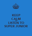 KEEP CALM AND LISTEN TO SUPER JUNIOR - Personalised Poster large