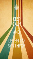 KEEP CALM AND LISTEN TO SYNTHPOP - Personalised Poster large