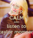KEEP CALM AND listen to taylor momsen - Personalised Poster large