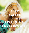 KEEP CALM AND LISTEN TO  TAYLOR SWIFT - Personalised Poster large