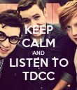 KEEP CALM AND LISTEN TO TDCC - Personalised Poster large