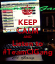 KEEP CALM AND Listen to #TeamClGang - Personalised Poster large