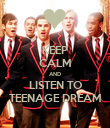 KEEP CALM AND LISTEN TO TEENAGE DREAM - Personalised Poster large