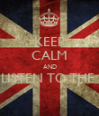 KEEP CALM AND LISTEN TO THE   - Personalised Poster large