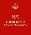 KEEP CALM AND LISTEN TO THE ARCTIC MONKEYS - Personalised Poster large