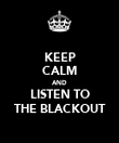 KEEP CALM AND LISTEN TO THE BLACKOUT - Personalised Poster large
