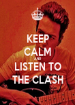 KEEP CALM AND LISTEN TO THE CLASH - Personalised Poster large