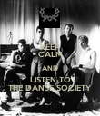 KEEP CALM AND LISTEN TO THE DANSE SOCIETY - Personalised Poster large