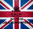 KEEP  CALM  AND LISTEN  TO THE GRASSHOPPERS - Personalised Poster large