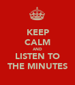 KEEP CALM AND LISTEN TO THE MINUTES - Personalised Poster large