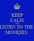 KEEP CALM AND LISTEN TO THE  MONKEES  - Personalised Poster large