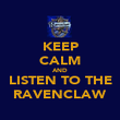 KEEP CALM AND LISTEN TO THE RAVENCLAW - Personalised Poster large