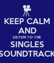 KEEP CALM AND LISTEN TO THE SINGLES SOUNDTRACK - Personalised Poster large